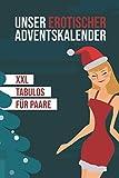 Unser erotischer Adventskalender - XXL - Tabulos - Für Paare: Jeden Tag neue spannende...