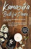 Kamasutra Buch für Paare: 100 aufregende Sexstellungen & erotische Spiele für Zwei -...