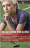 Die Erziehung von Gloria (Dominanter Mann, unterwürfige Frau, Bondage, BDSM, Ausstellung,...